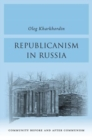 Republicanism in Russia : Community Before and After Communism - Book