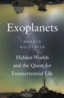 Exoplanets : Hidden Worlds and the Quest for Extraterrestrial Life - Book