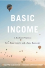 Basic Income : A Radical Proposal for a Free Society and a Sane Economy - eBook
