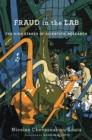 Fraud in the Lab : The High Stakes of Scientific Research - Book