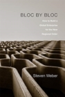 Bloc by Bloc : How to Build a Global Enterprise for the New Regional Order - Book
