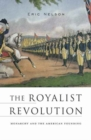 The Royalist Revolution : Monarchy and the American Founding - Book