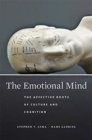 The Emotional Mind : The Affective Roots of Culture and Cognition - Book