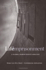 Life Imprisonment : A Global Human Rights Analysis - Book
