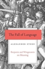 The Fall of Language : Benjamin and Wittgenstein on Meaning - Book