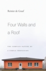 Four Walls and a Roof : The Complex Nature of a Simple Profession - eBook