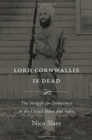 Lord Cornwallis Is Dead : The Struggle for Democracy in the United States and India - Book