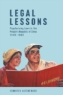 Legal Lessons : Popularizing Laws in the People's Republic of China, 1949-1989 - Book