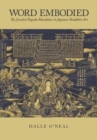 Word Embodied : The Jeweled Pagoda Mandalas in Japanese Buddhist Art - Book