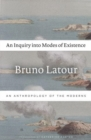 An Inquiry into Modes of Existence : An Anthropology of the Moderns - Book