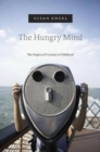 The Hungry Mind : The Origins of Curiosity in Childhood - Book