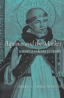 Aquinas and the Market : Toward a Humane Economy - Book