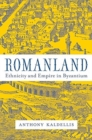 Romanland : Ethnicity and Empire in Byzantium - Book