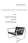 Thinking Off Your Feet : How Empirical Psychology Vindicates Armchair Philosophy - Book
