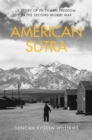 American Sutra : A Story of Faith and Freedom in the Second World War - Book