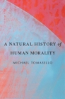 A Natural History of Human Morality - Book