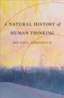 A Natural History of Human Thinking - Book
