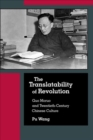 The Translatability of Revolution : Guo Moruo and Twentieth-Century Chinese Culture - Book