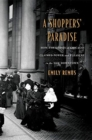A Shoppers' Paradise : How the Ladies of Chicago Claimed Power and Pleasure in the New Downtown - Book