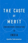 The Caste of Merit : Engineering Education in India - Book