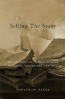 Selling the Story : Transaction and Narrative Value in Balzac, Dostoevsky, and Zola - Book