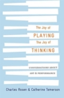 The Joy of Playing, the Joy of Thinking : Conversations about Art and Performance - Book
