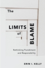 The Limits of Blame : Rethinking Punishment and Responsibility - eBook