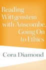 Reading Wittgenstein with Anscombe, Going On to Ethics - eBook