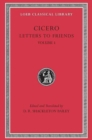 Cicero : Letters to Friends v. 1 - Book