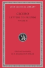 Cicero : Letters to Friends v. 3 - Book