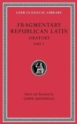 Fragmentary Republican Latin, Volume V : Oratory, Part 3 - Book