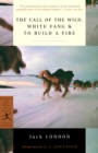 The Call of the Wild, White Fang & To Build a Fire - eBook