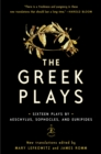 The Greek Plays : Sixteen Plays by Aeschylus, Sophocles, and Euripides - eBook