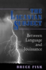 The Lacanian Subject : Between Language and Jouissance - Book