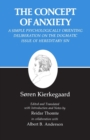 Kierkegaard's Writings, VIII, Volume 8 : Concept of Anxiety: A Simple Psychologically Orienting Deliberation on the Dogmatic Issue of Hereditary Sin - Book