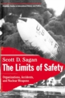 The Limits of Safety : Organizations, Accidents, and Nuclear Weapons - Book