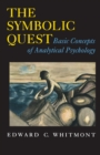 The Symbolic Quest : Basic Concepts of Analytical Psychology - Expanded Edition - Book