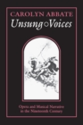 Unsung Voices : Opera and Musical Narrative in the Nineteenth Century - Book