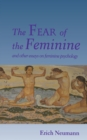 The Fear of the Feminine : And Other Essays on Feminine Psychology - Book