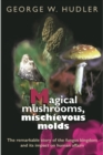 Magical Mushrooms, Mischievous Molds - Book