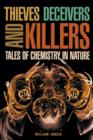 Thieves, Deceivers, and Killers : Tales of Chemistry in Nature - Book