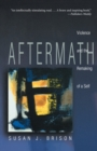Aftermath : Violence and the Remaking of a Self - Book