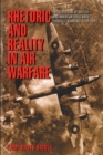 Rhetoric and Reality in Air Warfare : The Evolution of British and American Ideas about Strategic Bombing, 1914-1945 - Book