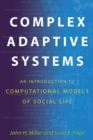 Complex Adaptive Systems : An Introduction to Computational Models of Social Life - Book