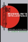 Mussolini's Intellectuals : Fascist Social and Political Thought - Book