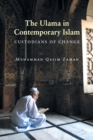 The Ulama in Contemporary Islam : Custodians of Change - Book
