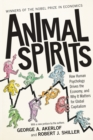 Animal Spirits : How Human Psychology Drives the Economy, and Why It Matters for Global Capitalism - Book