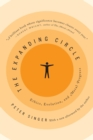 The Expanding Circle : Ethics, Evolution, and Moral Progress - Book
