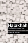 Halakhah : The Rabbinic Idea of Law - Book