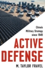 Active Defense : China's Military Strategy since 1949 - Book